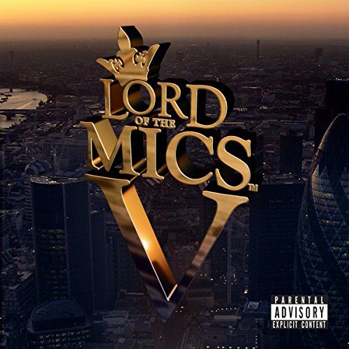 Lord of the Mics V [Explicit]