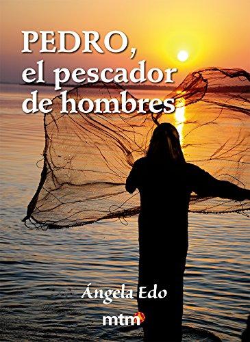 Pedro, el pescador de hombres (Legado) por Ángela Edo