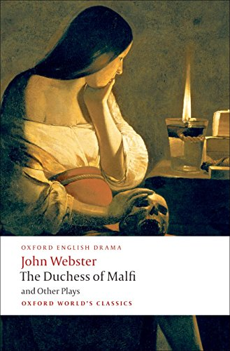 The Duchess of Malfi and Other Plays (Oxford World's Classics)