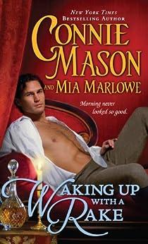 Waking Up with a Rake (Regency Rakes) by [Mason, Connie, Marlowe, Mia]