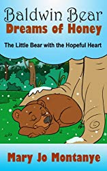 Children's EBook: Baldwin Bear Dreams of Honey:The Little Bear with the Hopeful Heart (ages 4-8) (English Edition)