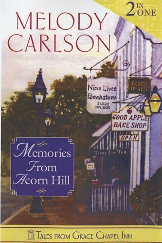 Memories from Acorn Hill: Ready to Wed / All in the Timing (Tales from Grace Chapel Inn) by Melody Carlson (2011-02-01)