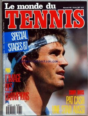 MONDE DU TENNIS (LE) [No 82] du 01/02/1987 - SPECIAL STAGES 87 - L'IMAGE DES CHAMPIONS - COUPE DAVIS - PAT CASH - GUY FORGET
