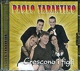 IL MEGLIO DI PAOLO E DANIELE TARANTINO PACCHETTO 5 CD: CRESCONO I FIGLI - IO CANTERO' - CUORE INFRANTO - LA BRAVA GENTE - PIZZICO AL CUORE