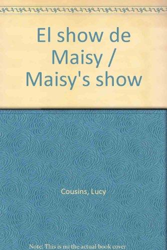 El show de Maisy/Maisy's show por Lucy Cousins