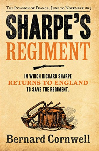 Sharpe's Regiment: The Invasion of France, June to November 1813 (The Sharpe Series, Book 17) (English Edition) por Bernard Cornwell