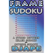 Frame Sudoku: A Hybrid Between Killer Sudoku and Outside Sudoku by Djape (October 16,2014)