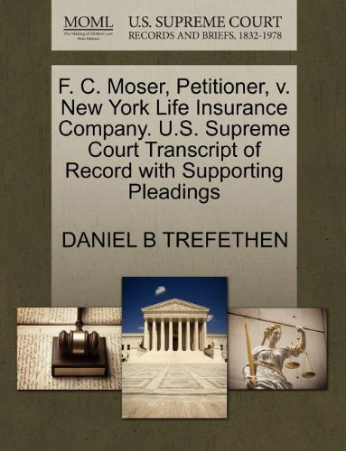 f-c-moser-petitioner-v-new-york-life-insurance-company-us-supreme-court-transcript-of-record-with-su