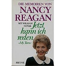 Jetzt kann ich reden. my turn. Die Memoiren von Nancy Reagan