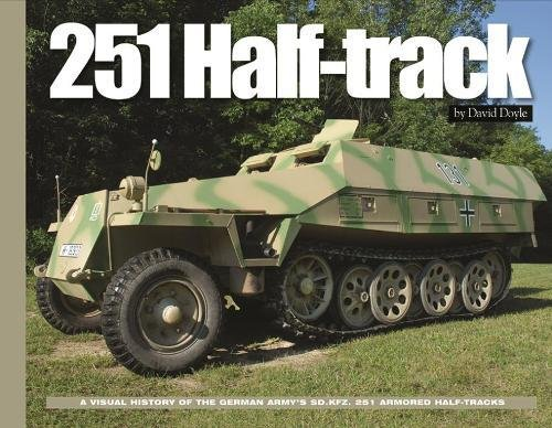 251 Half-Track (Visual History Series HC) por David Doyle