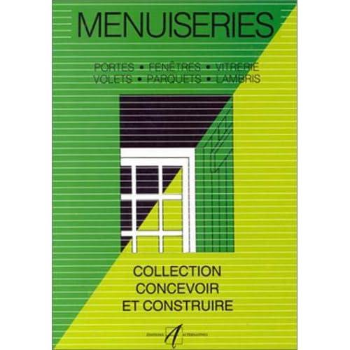 Menuiseries: Portes, fenêtres, vitrerie, parquets, volets, lambris