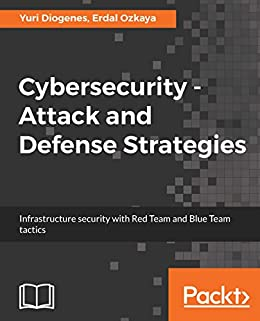 Descarga gratuita Cybersecurity ??? Attack and Defense Strategies: Infrastructure security with Red Team and Blue Team tactics Epub