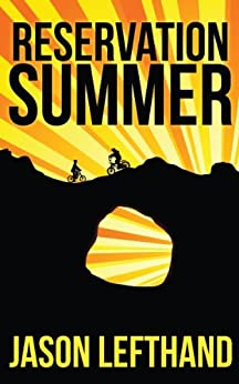 Reservation Summer by [Lefthand, Jason]