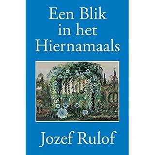 Een Blik in het Hiernamaals (Dutch Edition)