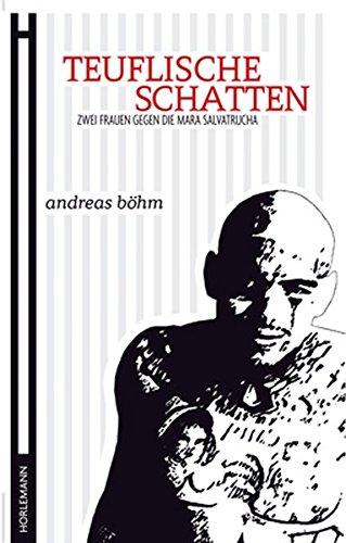 Buch: Teuflische Schatten - Biographische Erzählung von Andreas Böhm