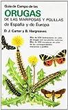 GUIA CAMPO ORUGAS DE MARIPOSAS Y POLILL. (GUIAS DEL NATURALISTA-INSECTOS Y ARACNIDOS)