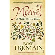 Merivel: A Man of His Time by Rose Tremain (2013-07-18)