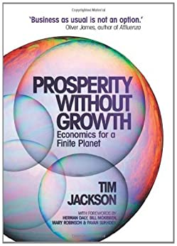 Prosperity without Growth: Economics for a Finite Planet by [Jackson, Tim]