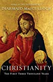 [(Christianity : The First Three Thousand Years)] [By (author) Professor Diarmaid MacCulloch] published on (March, 2010)