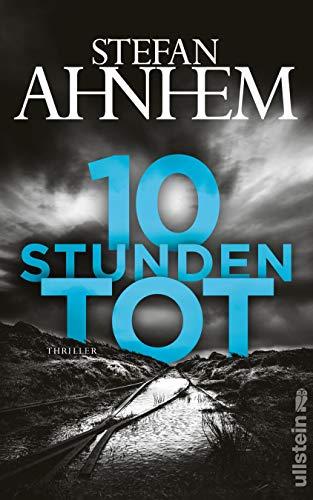 Buchseite und Rezensionen zu '10 Stunden tot: Thriller (Ein Fabian-Risk-Krimi, Band 4)' von Stefan Ahnhem