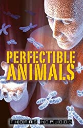 Perfectible Animals by Thomas Norwood (2013-11-05)