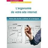 ergonomie: Votre site internet facile a utiliser et a naviguer
