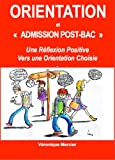 ORIENTATION et 'Admission Post-Bac' (French Edition)
