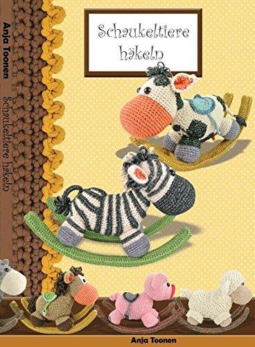 Anja Toonen Livre «Schaukeltiere häkeln» pour réaliser des animaux à bascule au crochet