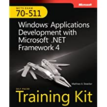 MCTS Self-Paced Training Kit (Exam 70-511): Windows Application Development with Microsoft .NET Framework 4 Book/CD Package