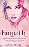 Empath: Ultimate Guide To Master And Amplify your Empath Abilities To The Full Potential: Volume 3 (Empath Series)