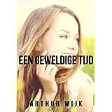 Een geweldige tijd (Dutch Edition)