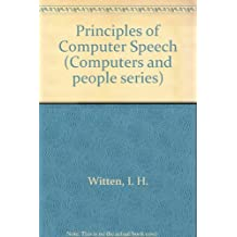 Principles of Computer Speech (Computers and people series) by Ian H. Witten (1983-05-30)
