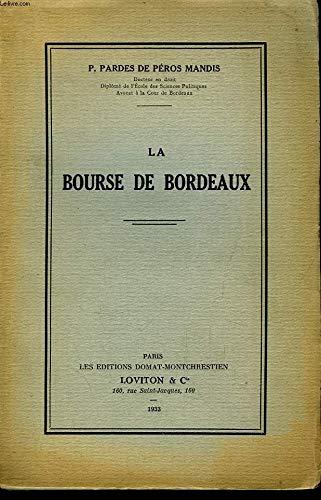 La Bourse de Bordeaux. par PARDES DE PEROS MANDIS P.