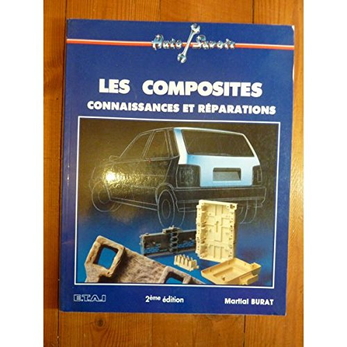 LES COMPOSITES : CONNAISSANCES ET REPARATIONS. 2EME EDITION