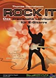 Rock It: Das praxisnahe Lehrbuch für E-Gitarre - Ausgabe mit CD