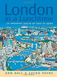 London in a Lunchtime: or whenever you've an hour to spare