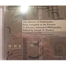 History of Mathematics from Antiquity to the Present: A Selective Annotated Bibliography
