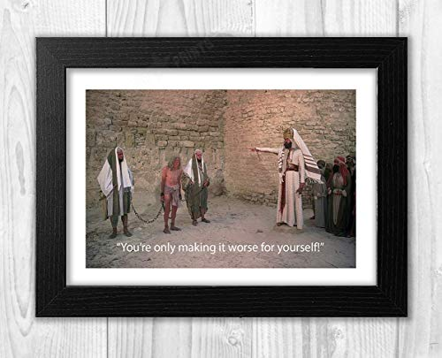 Engravia Digital Monty Python's Life of Brian You're only Making it Worse for Yourself You Know! Poster Signed Autograph Reproduction Photo A4 Print(Black Frame) -