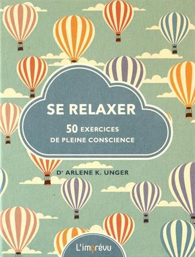 Se relaxer : 50 exercices de pleine conscience