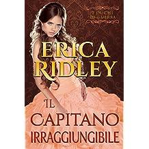 Il capitano irraggiungibile: un romanzo rosa storico (i duchi di guerra Vol. 3)