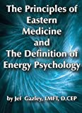 The Principles of Eastern Medicine and The Definition of Energy Psychology