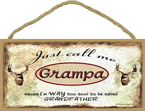 Rufen Sie mich einfach Grampa ich bin zu cool Um sogenannte Großvater Hirsch Jagd Zeichen PLAQUE 5 x 10. (Jagd Hirsche Rufen)