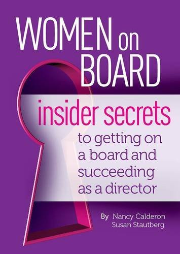 women-on-board-insider-secrets-to-getting-on-a-board-and-succeeding-as-a-director