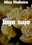 Jogo sujo (Portuguese Edition)