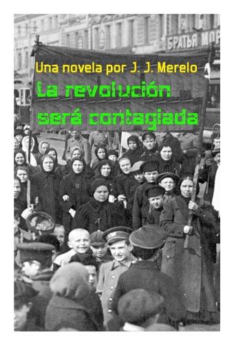 La revolución será contagiada