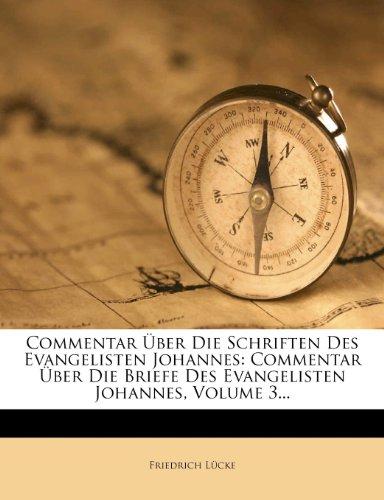 Commentar Über Die Schriften Des Evangelisten Johannes: Commentar Über Die Briefe Des Evangelisten Johannes, Volume 3...