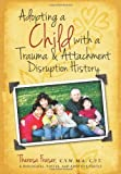 Adopting a Child with a Trauma and Attachment Disruption History: A Practical Guide by Theresa Ann Fraser (2011-11-01)