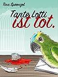 Tante Lotti ist tot von Tina Sprenzel