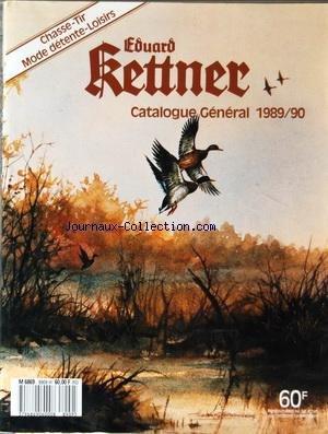 EDUARD KETTNER [No 8909] du 01/12/1989 - CATALOGUE GENERAL 1989-90 CHASSE - TIR - MODE DETENTE - LOISIRS