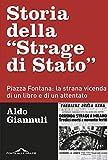 Storia della 'Strage di Stato': Piazza Fontana: la strana vicenda di un libro e di un attentato